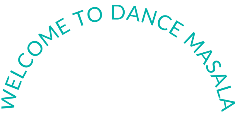 Curved writing that says Welcome to Dance Masala